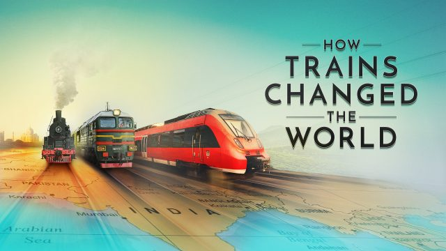 How Trains Changed the World Red Arrow Studios International