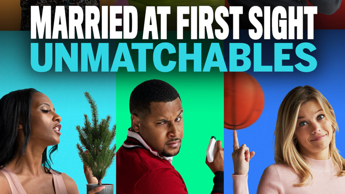 Married at First Sight: Unmatchables (Lifetime)